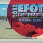 EFOTT: Egy hét szabadon… Hallgatóbarát árakkal és családias légkörrel készül az ország legrégebbi fesztiválja!